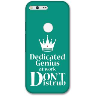 Google pixel Designer Hard-Plastic Phone Cover from Print Opera -Dedicated to genius at work Dont disturb