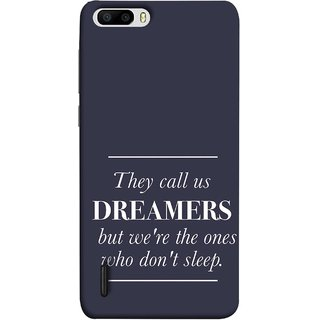 FUSON Designer Back Case Cover For Huawei Honor 6 Plus (But We Are The Ones Who Don'T Sleep Successful )
