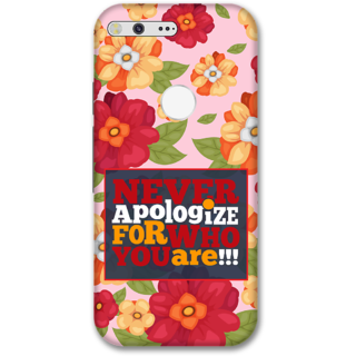 Google pixel xl Designer Hard-Plastic Phone Cover from Print Opera -Never apologize for who you are