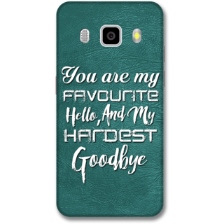 Samsung J5 2016 Designer Hard-Plastic Phone Cover from Print Opera -You are my favourite hello and hardest goodbye