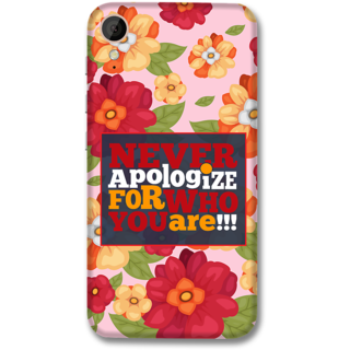 HTC 830 Designer Hard-Plastic Phone Cover from Print Opera -Never apologize for who you are