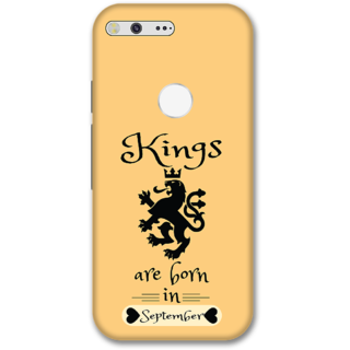 Google pixel xl Designer Hard-Plastic Phone Cover from Print Opera -Kings are born in september