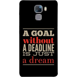 FUSON Designer Back Case Cover For Huawei Honor 7 :: Huawei Honor 7 (Enhanced Edition) :: Huawei Honor 7 Dual SIM (Big Goals Achievments Finishing Lines Is Not Possible )