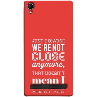 FUSON Designer Back Case Cover For Intex Aqua Power Plus :: Intex Aqua Power + (Just Because Not Close I Don?T Care Mean Care For You)
