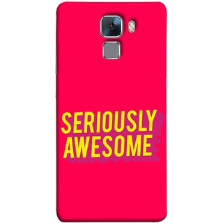 FUSON Designer Back Case Cover For Huawei Honor 7 :: Huawei Honor 7 (Enhanced Edition) :: Huawei Honor 7 Dual SIM (Take Your Dreams Seriously Very Beautiful Best )