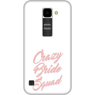 5289c68670e Buy Print Opera Hard Plastic Designer Printed Phone Cover for Lg K10 Crazy  bride squad pink Online - Get 51% Off