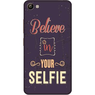 Print Opera Hard Plastic Designer Printed Phone Cover for Vivo V5 Plus Believe in your selfie typography