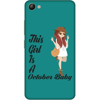 Print Opera Hard Plastic Designer Printed Phone Cover for Vivo V5 Plus This girl is a october baby