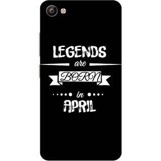 Print Opera Hard Plastic Designer Printed Phone Cover for Vivo V5 Plus Legends are born in April