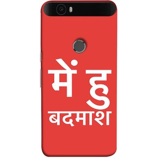 FUSON Designer Back Case Cover For Huawei Nexus 6P :: Huawei Google Nexus 6P (I Am Bad And Don Hindi English India Mumbai)