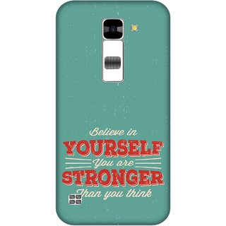 Print Opera Hard Plastic Designer Printed Phone Cover for  Lg K7 Believe in yourself