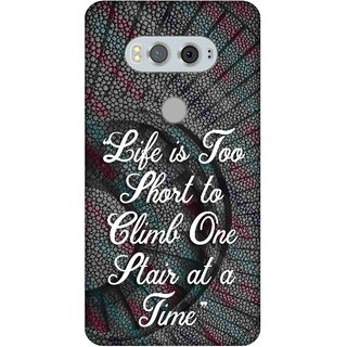 Print Opera Hard Plastic Designer Printed Phone Cover for  Lg V20 Life is too short to climb one stair at a time