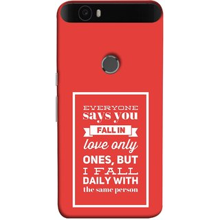 FUSON Designer Back Case Cover For Huawei Nexus 6P :: Huawei Google Nexus 6P (Everyone Says You Fall In Love Only Once )