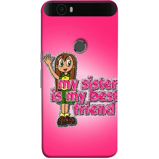 FUSON Designer Back Case Cover For Huawei Nexus 6P :: Huawei Google Nexus 6P (Family Best Sister Brothers Live Forever Together)
