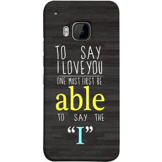 FUSON Designer Back Case Cover For HTC One M9 :: HTC One M9S :: HTC M9 (One Must Say First I Able To Pyar Prem Young)