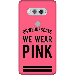 Print Opera Hard Plastic Designer Printed Phone Cover for  Lg V20 On wednesday we wear pink