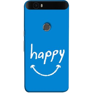 FUSON Designer Back Case Cover For Huawei Nexus 6P :: Huawei Google Nexus 6P (Blue Background Themes Stay Happy White Font)
