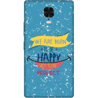 Print Opera Hard Plastic Designer Printed Phone Cover for Gionee M6 Plus We are born to be happy