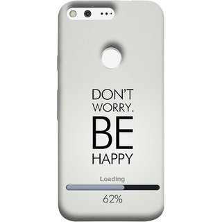 FUSON Designer Back Case Cover For Google Pixel (Loading Sixty Two Percentage Be Happy Never Worry)