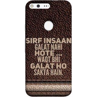 FUSON Designer Back Case Cover For Google Pixel (Waqt Bhi Galat Ho Sakta Hai Theme Brown Background)