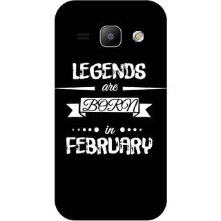 Print Opera Hard Plastic Designer Printed Phone Cover for Samsung Galaxy J1 2015 Legends are born in feb