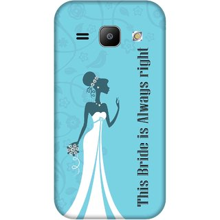 Print Opera Hard Plastic Designer Printed Phone Cover for Samsung Galaxy J1 2015 This bride is always right bride dress