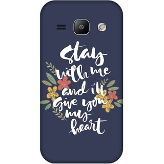 Print Opera Hard Plastic Designer Printed Phone Cover for Samsung Galaxy J1 2015 Stay with me and i will give you my heart