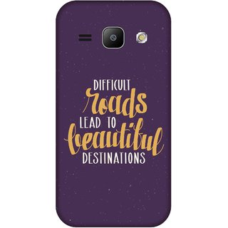 Print Opera Hard Plastic Designer Printed Phone Cover for Samsung Galaxy J1 2015 Difficult roads lead to beautiful destination