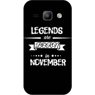 Print Opera Hard Plastic Designer Printed Phone Cover for Samsung Galaxy J1 2015 Legends are born in november