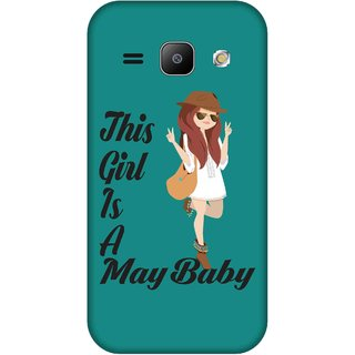 Print Opera Hard Plastic Designer Printed Phone Cover for Samsung Galaxy J1 2015 This girl is a may baby