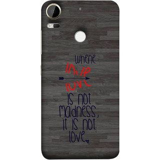 FUSON Designer Back Case Cover For HTC Desire 10 Pro (When Love Is Not Mad Its Not Love Broken )