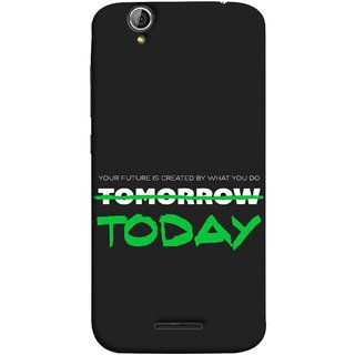FUSON Designer Back Case Cover For Acer Liquid Z630 :: Acer Liquid Zade Z630S (Not Tomorrow But Today Kiyosaki Quotes Inspirational)