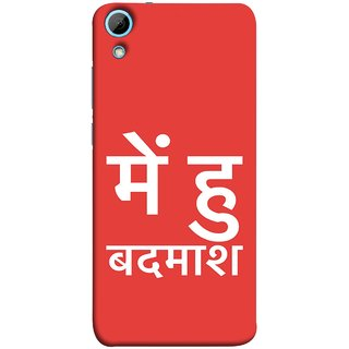 FUSON Designer Back Case Cover For HTC Desire 820 :: HTC Desire 820 Dual Sim ::  HTC Desire 820S Dual Sim :: HTC Desire 820Q Dual Sim ::  HTC Desire 820G+ Dual Sim (I Am Bad And Don Hindi English India Mumbai)
