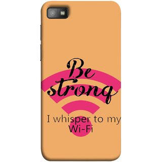 FUSON Designer Back Case Cover For BlackBerry Z10 (Be Strong In Life Always Youngs Boys And Girls Network)