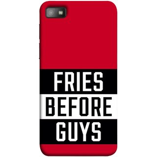 FUSON Designer Back Case Cover For BlackBerry Z10 (Food Before Dudes Food Lovers Mac D Lovers )