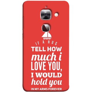 FUSON Designer Back Case Cover For LeEco Le 2s :: LeEco Le 2 Pro :: LeTV 2 Pro :: Letv 2 :: LeEco Le 2 (If A Hug Tell How Much I Love You Hold You )