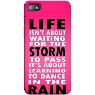 FUSON Designer Back Case Cover For BlackBerry Z10 (To Pass Its About Learning To Dance In Rain Life)