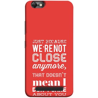 FUSON Designer Back Case Cover For Lenovo Vibe C :: Lenovo A2020 (Just Because Not Close I Don?T Care Mean Care For You)