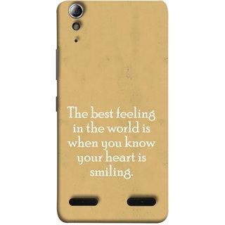 FUSON Designer Back Case Cover For Lenovo A6000 Plus :: Lenovo A6000+ :: Lenovo A6000 (Heart Is Smiling Best Feeling In World Keep Smile)