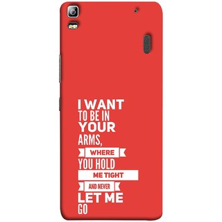 FUSON Designer Back Case Cover For Lenovo K3 Note :: Lenovo A7000 Turbo (Where You Hold Me Tight And Never Let Me Go)