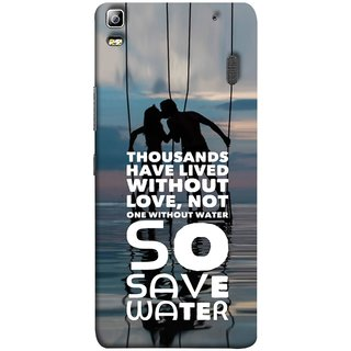 FUSON Designer Back Case Cover For Lenovo K3 Note :: Lenovo A7000 Turbo (Many Lived Without Love But No One Without Water )
