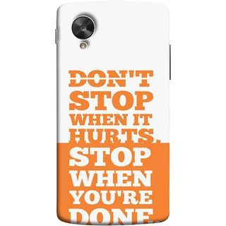 FUSON Designer Back Case Cover For LG Nexus 5 :: LG Google Nexus 5 :: Google Nexus 5 (Stop When You Are Done Always See Targets )