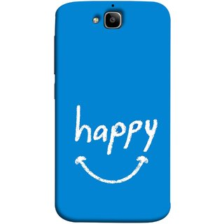 FUSON Designer Back Case Cover For Huawei Honor Holly 2 Plus :: Huawei Honor 2 Plus (Blue Background Themes Stay Happy White Font)