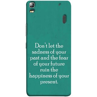 FUSON Designer Back Case Cover For Lenovo K3 Note :: Lenovo A7000 Turbo (Your Future Ruin The Happiness Of Your Present )