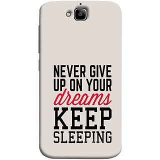 FUSON Designer Back Case Cover For Huawei Honor Holly 2 Plus :: Huawei Honor 2 Plus (Sleep Comedy Kabhi Bhi Sapne Dekhne Nahi )