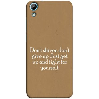 FUSON Designer Back Case Cover For HTC Desire 820 :: HTC Desire 820 Dual Sim ::  HTC Desire 820S Dual Sim :: HTC Desire 820Q Dual Sim ::  HTC Desire 820G+ Dual Sim (Yourself Motivational Inspirational Saying Quotes)