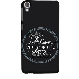 FUSON Designer Back Case Cover For HTC Desire 825 (Every Minute Of It Always Like Enjoy Happy Cool Relax)