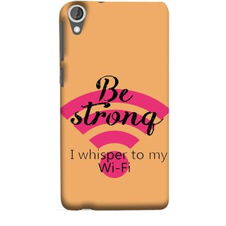 FUSON Designer Back Case Cover For HTC Desire 825 (Be Strong In Life Always Youngs Boys And Girls Network)