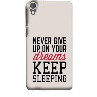 FUSON Designer Back Case Cover For HTC Desire 825 (Sleep Comedy Kabhi Bhi Sapne Dekhne Nahi )