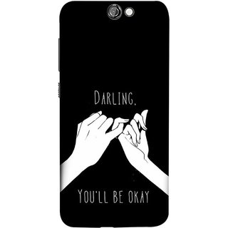 FUSON Designer Back Case Cover For HTC One A9 (My Love All Will Be Fine Just Relaxed Holding Hand)